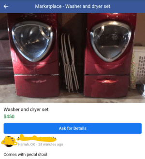Ask, Set, and Washer: Marketplace - Washer and dryer set  Washer and dryer set  $450  Ask for Details  Harrah, OK · 28 minutes ago  Comes with pedal stool Comes with pedal stool