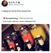 Lol, Memes, and Bourgeoisie: MARLO.  @Eat_More_Chikn  I need to find this hood lol  Bourgeoisie@BillyBoBByRae  Hood gas stations never disappoints!!  Ice I thought we said we were including name and address with these kinda posts 😩😩follow @genuine.gerald