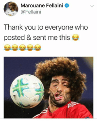 Fellaini posts the pic of himself 😂: Marouane Fellaini  @Fellaini  Thank you to everyone who  posted & sent me this Fellaini posts the pic of himself 😂