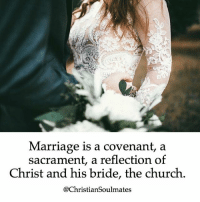 Church, Marriage, and Memes: Marriage is a covenant, a  sacrament, a reflection of  Christ and his bride, the church  @ChristianSoulmates Amen 🙏 Tag your loved one ❤️