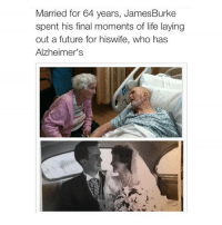 I'm crying 😢😢 Tag someone you love ❤️ @peopleareamazing @peopleareamazing @peopleareamazing: Married for 64 years, James Burke  spent his final moments of life laying  out a future for hiswife, who has  Alzheimer's I'm crying 😢😢 Tag someone you love ❤️ @peopleareamazing @peopleareamazing @peopleareamazing