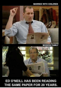 Memes, Modern Family, and 🤖: MARRIED WITH CHILDREN  MODERN FAMILY  ED O'NEILL HAS BEEN READING  THE SAME PAPER FOR 20 YEARS.