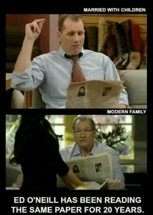Children, Family, and Meme: MARRIED WITH CHILDREN  MODERN FAMILY  ED O'NEILL HAS BEEN READING  THE SAME PAPER FOR 20 YEARS sudden realization - Meme by P4nd4m4n :) Memedroid