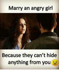 Tag a girl ❤️❤️❤️: Marry an angry girl  Because they can't hide  anything from you Tag a girl ❤️❤️❤️