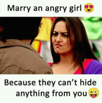 Angry Girl: Marry an angry girl  Because they can't hide  anything from you