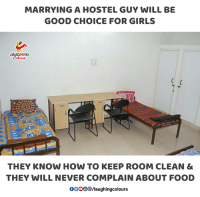 Food, Girls, and Good: MARRYING A HOSTEL GUY WILL BE  GOOD CHOICE FOR GIRLS  LAUGHING  THEY KNOW HOW TO KEEP ROOM CLEAN &  THEY WILL NEVER COMPLAIN ABOUT FOOD  0OOO  /laughingcolours