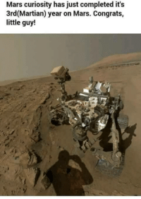 """Memes, Http, and Mars: Mars curiosity has just completed it's  3rd(Martian) year on Mars. Congrats,  little guy! <p>Mars Curiosity 3rd anniversary via /r/memes <a href=""""http://ift.tt/2udOftD"""">http://ift.tt/2udOftD</a></p>"""