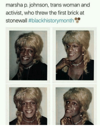Blackhistory, Memes, and 🤖: marsha p. johnson, trans woman and  activist, who threw the first brick at  stonewall  blackhistorymonth Marsha P. Johnson ✊❤ Stonewall MarshaPJohnson BlackHistoryMonth BlackFutureMonth BlackHistory BlackMagic TransIsBeautiful TransLivesMatter