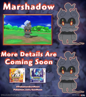 Children, Nintendo, and Pokemon: Marshadow  Same foatage is not tinal   More Details Are  Coming Soon  SUN  #PokemonSunMoon  Pokemon.com/SunMoon  Games in 2D. Same areas also available in 3D For Nintendo 3DS systems  use Parental Controls to restrict 3D mode for children and under. Game and system sold separatcly 32017 Pokemon'N ntendo  NINTENDBDS  3 shelgon:Marshadow Officially Revealed!