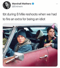 8 Mile, Af, and Eminem: Marshall Mathers  @Eminem  tbt during 8 Mile reshoots when we had  to fire an extra for being an idiot 🤣Classic AF Cr @averagerob
