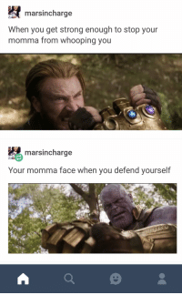 Blackpeopletwitter, Funny, and Strong: marsincharge  When you get strong enough to stop your  momma from whooping you  marsincharge  Your momma face when you defend yourself Look at me, I'm the Captain now