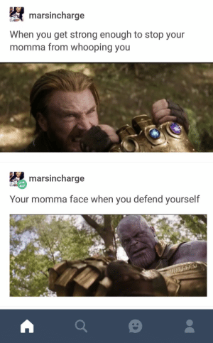 Blackpeopletwitter, Dank, and Memes: marsincharge  When you get strong enough to stop your  momma from whooping you  marsincharge  Your momma face when you defend yourself Look at me, I'm the Captain now by elcielo17 FOLLOW 4 MORE MEMES.