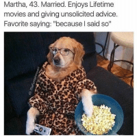 """Advice, Memes, and Movies: Martha, 43. Married. Enjoys Lifetime  movies and giving unsolicited advice  Favorite saying: """"because l said so"""" I wanna be bestfurryfriends with Martha 🙌🏼 • Repost @pavlovmemes ・・・ Get yo self a Martha @pavlovthecorgi pavlovmemes doghumor dogmeme furbabies pawsitivelyadorable adoptfosterrescue happysaturday ILoveDogs BePawsitive🐾"""