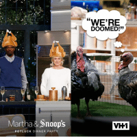 "Memes, Smoking, and Snoop: Martha &Snoop's  POTLUCK DINNER PARTY  WERE  DOOMED!""  VH1 Do you prefer smoked or fried turkey? 🦃 #MarthaAndSnoop"
