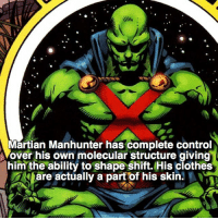 Favourite DC character? Comment below 👇🏼😊 follow @marvelouspost: Martian Manhunter has complete control  over his own molecular structure giving  him the ability to shape shift. His clothes  are actually a part of his skin. Favourite DC character? Comment below 👇🏼😊 follow @marvelouspost
