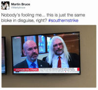 Dank Memes, Union, and Rails: Martin Bruce  @Marty bruce  Nobody's fooling me... this is just the same  bloke in disguise, right? #southernstrike  SOUTHERN RAILWAY AND ASLEF UNION HAVE REACHED  SOUTHERN RAIL STRIKES  A DEAL TO END THE DISPUTE OVER DRIVER-ONLY TRAINS  18:11 BEEN  AILED OVER THEUR INWOLVEMENT IN A 245m LOAN SCAMINOLVING esos BANK I THE ARCHBISHOD OF https://twitter.com/Martybruce/status/827218396139909120