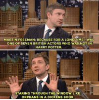 Books, Harry Potter, and Martin: MARTIN FREEMAN: BECAUSE FOR A LONG TIME WAS  ONE OF SEVEN BRITISH ACTORS WHO WAS NOT IN  HARRY POTTER.  ONTONIGHT  STARING THROUGH THE WINDOW LIKE  ORPHANS IN A DICKENS BOOK. ~Dobby