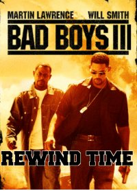 Will Smith: MARTIN LAWRENCE  WILL SMITH  BAD BOYSIl  REWIND TIME