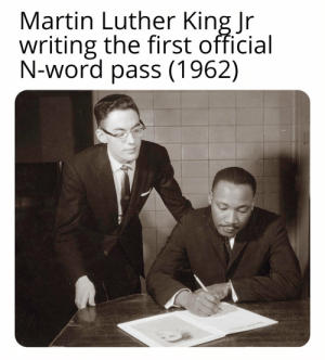 Martin, Martin Luther, and Martin Luther King: Martin Luther King Ir  writing the first official  N-word pass (1962)  /キキ The first N-word pass (1962)