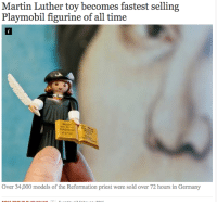Being Alone, Confused, and Jesus: Martin Luther toy becomes fastest selling  Playmobil figurine of all time  Over 34,000 models of the Reformation priest were sold over 72 hours in Germany janiedean:  twofacetoo:  the-golden-ghost:  lets-talk-about-sects:  lookwhathappenedtomack:  fancynewaddress:   keyhollow:  thequadproject:  Why he light skinned?  Because Martin Luther was white and German.  did… did someone confuse Luther with Jesus omg   I suspect they confused him with Martin Luther King   Oh no  I mean, I get mixing them up based on names alone, but I'm concerned about the people who think Martin Luther King Jr. routinely wrote with a quill or dressed like a Renaissance man.  At that point it's your own damn fault for making that kind of mistake  but why is martin luther the fastest sold playmobil figurine