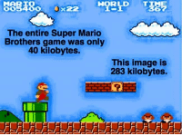 Sit on that thought for a minute https://t.co/lItY3juXu3: MARTO  90500  The entire Super Mario  Brothers game was only  40 kilobytes.  This image is  283 kilobytes Sit on that thought for a minute https://t.co/lItY3juXu3