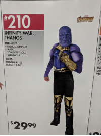 Avengers Infinity War Thanos: MARVE  #210  AVENGERS  INFINITY WAR:  THANOS  INCLUDES:  MUSCLE JUMPSUIT  MASK  GAUNTLET SOLD  SEPARATELY  SIZES:  MEDIUM (8-10)  LARGE (12-14)  SIz  SMA  MED  2999