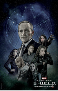 Friday, Love, and Memes: MARVE  AGENTS OF  S.H.l.E.L.D  SPECIAL PREMIERE FRIDAY DEC 1817e This is a collection of all the promo posters and concept art for Agents of S.H.I.E.L.D.  (Nerds Love Art)