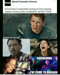 Memes, 🤖, and Mcu: Marvel Cinematic Universe  UNIVERSE  Chris Evans is reportedly moving on from playing  Captain America after AVENGERS: INFINITY WAR  @agentsof marvel  DORMAMMU  I'VE COME TO BARGAIN Farewell Steve Rogers. 😭😭😭 . . . . . . . . . [ captainamericacivilwar doctorstrange thor spiderman avengers hulk robertdowneyjr blackpanther steverogers tonystark mcu marvel peterparker rdj theavengers wolverine marvelcomics iamgroot starlord chrisevans civilwar captainamerica ironman deadpool buckybarnes blackwidow groot scarletwitch wintersoldier buckybarnes ]