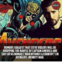 "America, Memes, and Avengers: MARVEL  FACT FICE  RUMORS SUGGEST THAT STEVE ROGERS WILL BE  DROPPING THE MANTLE OF CAPTAIN AMERICA AND  SUIT-UP AS NOMAD (""MAN WITHOUTA COUNTRY""IN  AVENGERS: INFINITY WAR Are you excited for new Infinity war trailer?"