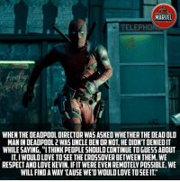"Please let it be true. What are your opinion?? Comment it below! Comics InfinityWar Spiderman Ironman Hulk Thor CaptainAmerica BlackPanther Vision Antman WarMachine Avengers CivilWar Marvel MarvelComics Marvelshots MarvelLegends marvelart deadpool2 SpidermanHomecoming Deadpool Wolverine xmen Logan thorragnarok drstrange sentry tomholland comicbookart: MARVEL  FACT FICE  TELEPHON  WHEN THE DEADPOOL DIRECTOR WAS ASKED WHETHER THE DEAD OLD  MAN IN DEADPOOL 2 WAS UNCLE BEN OR NOT, HE DION'T DENIED IT  WHILE SAYING, ""ITHINK PEOPLE SHOULD CONTINUE TO GUESS ABOUT  IT.I WOULD LOVE TO SEE THE CROSSOVER BETWEEN THEM. WE  RESPECT AND LOVE KEVIN. IFIT WERE EVEN REMOTELY PO5SIBLE, WE  WILL FIND A WAY 'CAUSE WE'D WOULD LOVE TOSEE IT Please let it be true. What are your opinion?? Comment it below! Comics InfinityWar Spiderman Ironman Hulk Thor CaptainAmerica BlackPanther Vision Antman WarMachine Avengers CivilWar Marvel MarvelComics Marvelshots MarvelLegends marvelart deadpool2 SpidermanHomecoming Deadpool Wolverine xmen Logan thorragnarok drstrange sentry tomholland comicbookart"