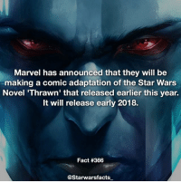 Memes, Book, and Marvel: Marvel has announced that they will be  making a comic adaptation of the Star War:s  Novel 'Thrawn' that released earlier this year.  It will release early 2018.  Fact #366  @Starwarsfacts Can't wait for this, the book was amazing. -