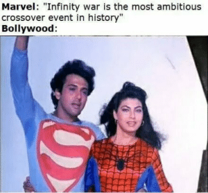 "Too ambitious.. by somu69 MORE MEMES: Marvel: ""Infinity war is the most ambitious  crossover event in history""  Bollywood: Too ambitious.. by somu69 MORE MEMES"