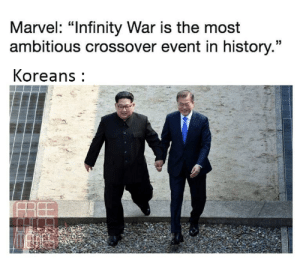 "Dank, Meme, and Memes: Marvel: ""Infinity War is the most  ambitious crossover event in history.""  Koreans This is a meme by LordofSodium FOLLOW 4 MORE MEMES."