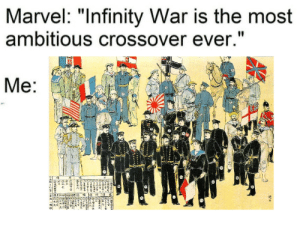 """When you hear of anti-colonial sentiment in Qing China: Marvel: """"lnfinity War is the most  ambitious crossover ever.""""  Me:  隯  .  守翼官  修 When you hear of anti-colonial sentiment in Qing China"""