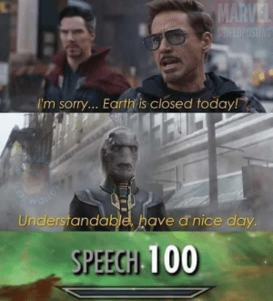 Understandable Have: MARVEL  SAIELOPOSTING  I'm sorry... Earth is closed today!  Understandable, have a nice day.  SPEECH 100