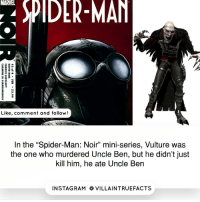 "Memes, Rams, and Vulture: MARVEL  SPIDER-MAN  A  B 2 59  Like, comment and follow  In the ""Spider-Man: Noir"" mini-series, Vulture was  the one who murdered Uncle Ben, but he didn't just  kill him, he ate Uncle Ben  IN STAG RAM O VILLAINTRUEFACTS That's pretty..Noir 😬 marvel spiderman geek like comics"