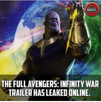 Memes, Wolverine, and Deadpool: MARVEL  THE FULLAVENGERSINFINITY WAR  TRAILER HAS LEAKED ONLINE And I gotta say it was awesome! I'll see if I can post it, due copyrights! SDCC . Comics InfinityWar Spiderman Ironman Hulk Thor CaptainAmerica BlackPanther Vision Antman WarMachine Avengers CivilWar Marvel MarvelComics Marvelshots MarvelLegends marvelart deadpool2 SpidermanHomecoming Deadpool Wolverine xmen Logan thorragnarok drstrange chrishemsworth chrisevans