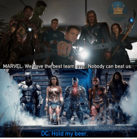 Nobody needs to get triggered about Marvel vs DC😂Just be excited about Justice League avengers ageofultron captainamericacivilwar ironman tonystark robertdowneyjr captainamerica chrisevans steverogers natasharomanoff scarlettjohansson thor chrishemsworth justiceleague batmanvsuperman batman wonderwoman flash superman aquaman cyborg benaffleck brucewayne: MARVEL: Wehave the best team ever. Nobody can beat us  LG @kingofmetahumans  DC: Hold my beer. Nobody needs to get triggered about Marvel vs DC😂Just be excited about Justice League avengers ageofultron captainamericacivilwar ironman tonystark robertdowneyjr captainamerica chrisevans steverogers natasharomanoff scarlettjohansson thor chrishemsworth justiceleague batmanvsuperman batman wonderwoman flash superman aquaman cyborg benaffleck brucewayne