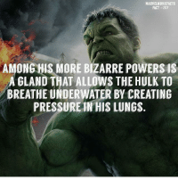 Memes, Pressure, and Superhero: MARVELMOVIEFACTS  FACT #207  AMONG HIS MORE BIZARRE POWERS IS  A GLAND THAT ALLOWS THE HULK TO  BREATHE UNDERWATER BY CREATING  PRESSURE IN HIS LUNGS Villains tonystark ironman marvel RDJ hulk avengers comics thor sciencebros marvelmovies blackwidow hawkeye captainamerica starkindustries steverogers teamstark teamcap robertdowneyjr geek superhero superheroes ironman1 ironman2 ironman3 gaurdiansofthegalaxy captainamericacivilwar civilwar marvelcomics marveluniverse