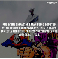 Memes, Superhero, and Taken: MARVELMOVIEFACTS  FACT #240  ONE SCENE SHOWS ANT MAN BEING B0OSTED  BY AN ARROW FROM HAWKEYE. THIS IS TAKEN  DIRECTLY FROM THE COMICS, SPECIFICALLY THE  AVENGERS # 223. Villains tonystark ironman marvel RDJ hulk avengers comics thor sciencebros marvelmovies blackwidow hawkeye captainamerica starkindustries steverogers teamstark teamcap robertdowneyjr geek superhero superheroes ironman1 ironman2 ironman3 gaurdiansofthegalaxy captainamericacivilwar civilwar marvelcomics marveluniverse
