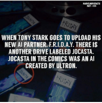 Memes, Superhero, and Hulk: MARVELMOVIEFACTS  FACT #336  WHEN TONY STARK GOES TO UPLOAD HIS  NEW AI PARTNER, F.R.I.D.A.Y. THERE IS  ANOTHER DRIVE LABELED JOCASTA.  JOCASTA IN THE COMICS WAS AN A  CREATED BY ULTRON. Villains tonystark ironman marvel RDJ hulk avengers comics thor sciencebros marvelmovies blackwidow hawkeye captainamerica starkindustries steverogers teamstark teamcap robertdowneyjr geek superhero superheroes ironman1 ironman2 ironman3 gaurdiansofthegalaxy captainamericacivilwar civilwar marvelcomics marveluniverse