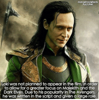 Memes, Superhero, and Hulk: Marvelmoviefacts  Fact #44  Loki was not planned to appear in the film/in order  to allow for a greater focus on Malekith and the  Dark Elves. Due to his popularity in The Avengers,  he was written in the script and given a large role Villains tonystark ironman marvel RDJ hulk avengers comics thor sciencebros marvelmovies blackwidow hawkeye captainamerica starkindustries steverogers teamstark teamcap robertdowneyjr geek superhero superheroes ironman1 ironman2 ironman3 gaurdiansofthegalaxy captainamericacivilwar civilwar marvelcomics marveluniverse