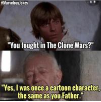 """Show of my childhood MarvelousJokes:  #Marvelouslokes  """"You fought in The Clone Wars?  Yes, I was once a cartoon character,  the same as you Father. Show of my childhood MarvelousJokes"""