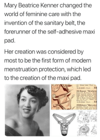 "maxi pad: Mary Beatrice Kenner changed the  world of feminine care with the  invention of the sanitary belt, the  forerunner of the self-adhesive maxi  pad  Her creation was considered by  most to be the first form of modern  menstruation protection, which led  to the creation of the maxi pad  in.) State size. Ship. wt.  o2.  16 A 4385 Each.2  (G) Rayon Briefette  Knitted Briefette. Rubh  lined crotch: elastic napk  Rayon elastic at wai  and sdes. Tea Rose. Sm  (24 to 26-in, waist); Medi  27 to 29 n State siz  Ship, wt. 3 oz.  16 A 4366-Each...2  (H)Hickory""Marvelo  、Be)itable Rayon las tex B  Marvelox tight grip faste"