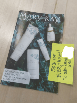 They're at my office now... Noooooo!!: MARY KAV  the LOOK  Fall 2019  MARY KAY  NATURALLY  NOURISHING  HUILE NOURRISANT  ACEITE HUTRTE  100% NATURA c  100% ORIGIN NAT  100% ONOENNATOR  MARY KAY  NATURALLY  1 FL. 0Z./29 ml  PURIFYING  CLEANSER  NETTOYANT  PURIFIANT  LIMPIADOR  PURIFICANTE  9949 NATURA ORIGIN  99.49% ORIGINE NATURELLE  MARY KAY  MOISTURIZING STIC  BATON HYDRATAN  BARRA HUMECTAN  100% NATURAL o  ORIGENNATURAL  NATURALLY  4.50Z NET WT /127g  100% 0CENAAT  380Z NETWL/  MARY KAY  NATURALLY  EXFOLIATING POWDER  POUDRE EXFOLIANTE  POLVO EXFOLIANTE  NEW! MARY KAY  NATURALLY™M  100% NATURAL ORIGIN  0% ORIGINE NATURELLE  soRIGEN NATURAL  0Z NET WT./74g  PART OF YOUR ONE-STOP  BEAUTY SHOP  To brder- email They're at my office now... Noooooo!!