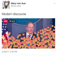 Avon, Memes, and 🤖: Mary von Aue  avon owie  Modern discourse  LIVE 5.7K  WASHINGTON  2/28/17, 2:18 PM  WH  GOV