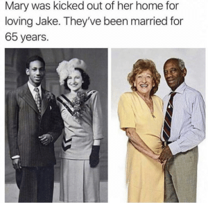 Wholesome couple: Mary was kicked out of her home for  loving Jake. They've been married for  65 years. Wholesome couple
