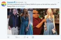 Memes, Tumblr, and Blog: Mashablemashable 3m  Girl took cardboard cutout of Danny DeVito to prom so he took her cutout to  Paddy's Pub trib.al/2M9jZjm positive-memes:  My man Danny back at it again