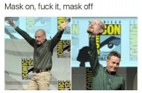 Bad, Breaking Bad, and Funny: Mask on, fuck it, mask off  INTERNATI0  NA  IN  AND  INTERN Breaking bad was 🔥🔥