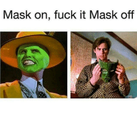 Memes, Fuck, and Fuck It: Mask on, fuck it Mask off WordOnDaStreet FlashbackFriday JimCarrey TheMask